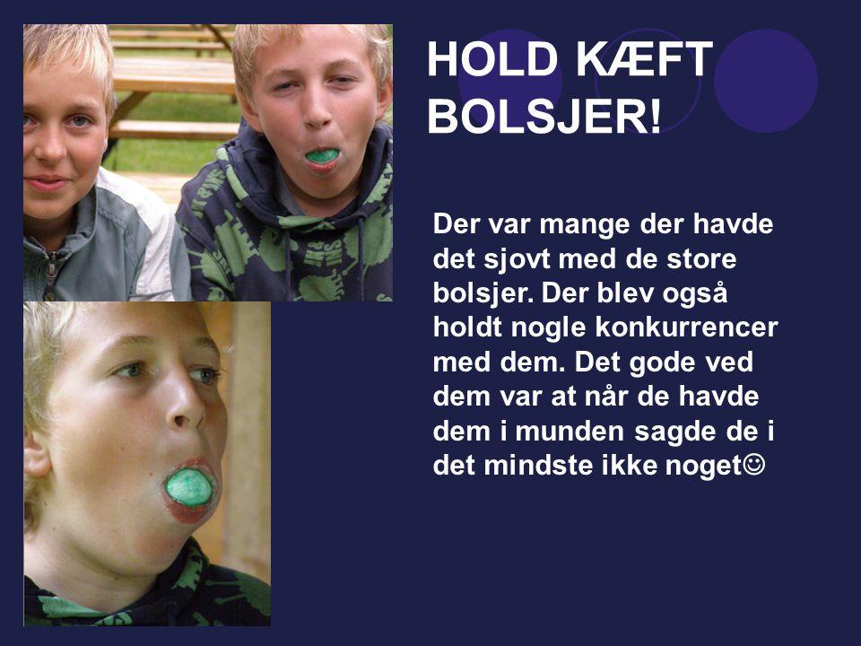 HOLD KÆFT BOLSJER!