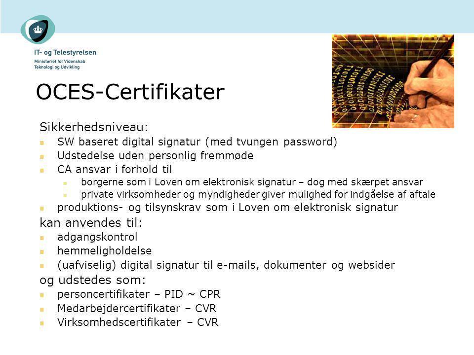 OCES-Certifikater Sikkerhedsniveau: kan anvendes til: og udstedes som: