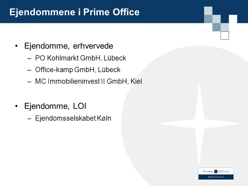 Ejendommene i Prime Office