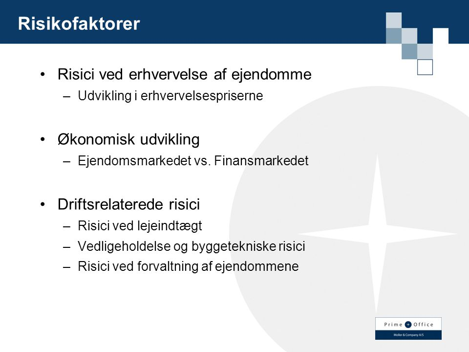Risikofaktorer Risici ved erhvervelse af ejendomme Økonomisk udvikling