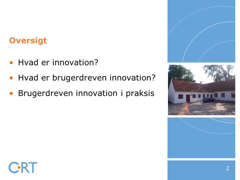 Hvad er brugerdreven innovation Brugerdreven innovation i praksis