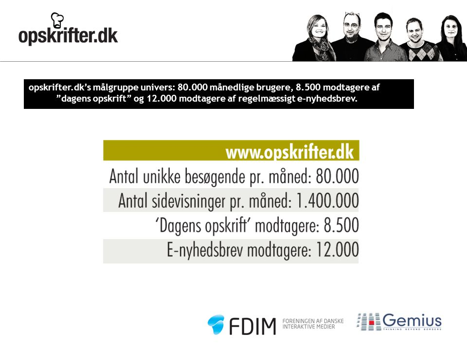 opskrifter. dk's målgruppe univers: 80. 000 månedlige brugere, 8