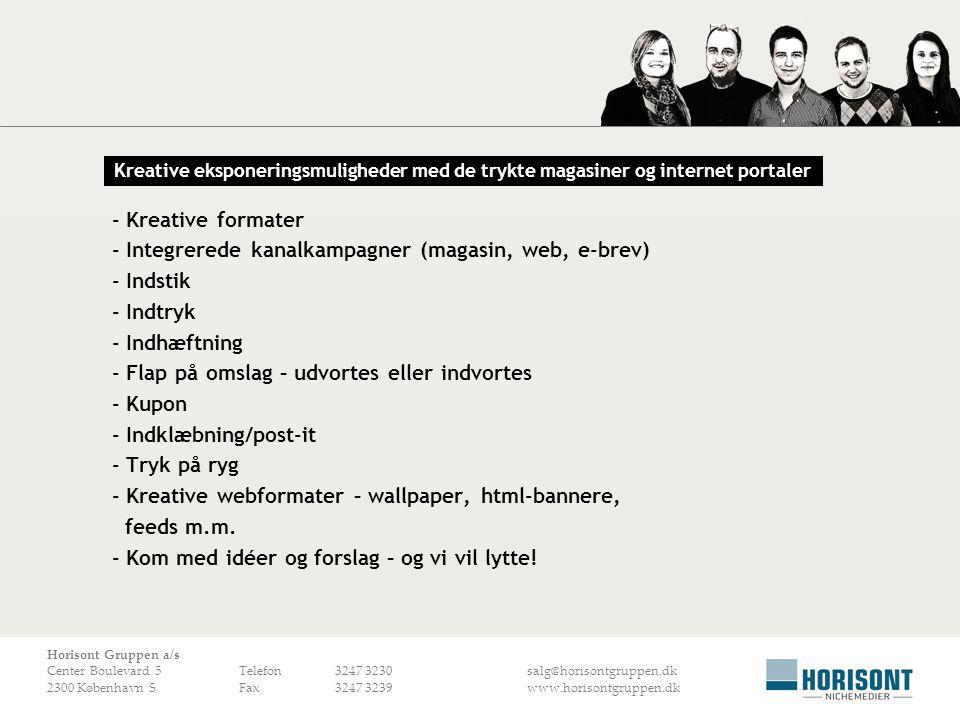 - Integrerede kanalkampagner (magasin, web, e-brev) - Indstik