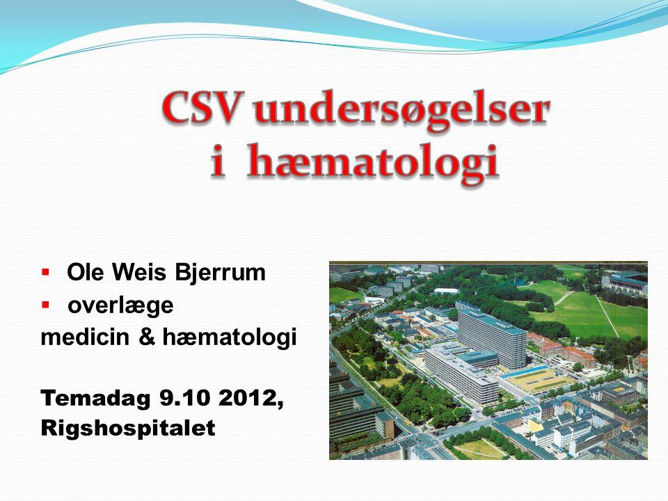 CSV undersøgelser i hæmatologi