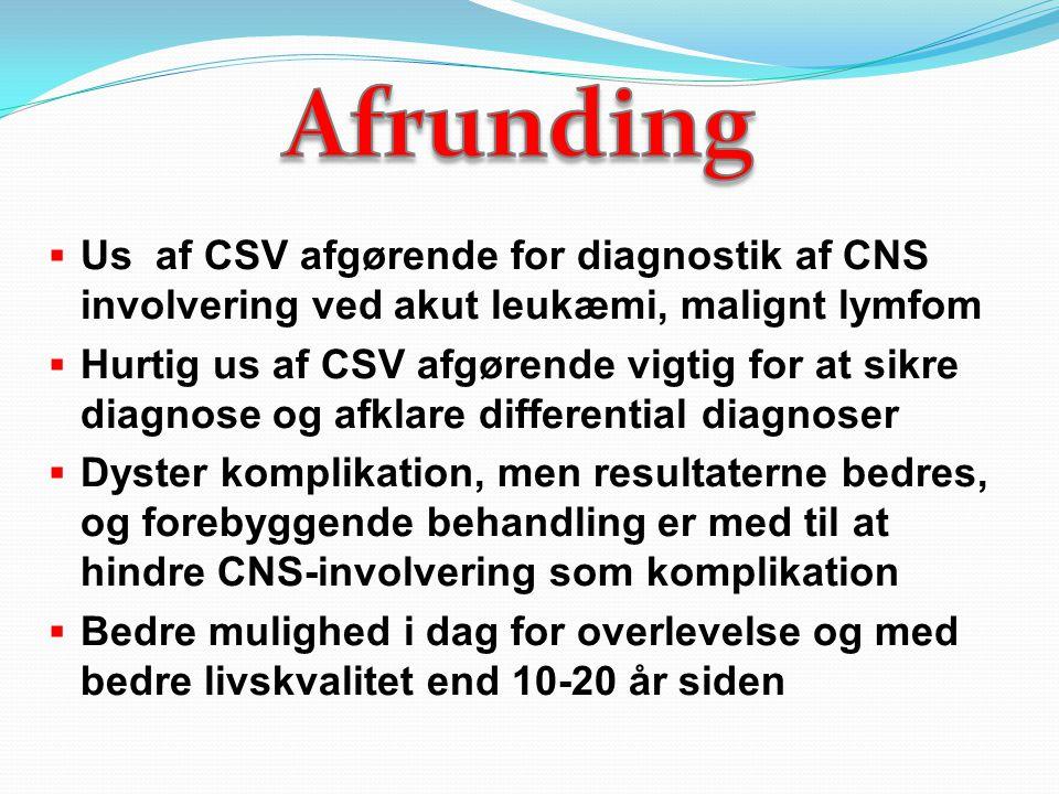 Afrunding Us af CSV afgørende for diagnostik af CNS involvering ved akut leukæmi, malignt lymfom.
