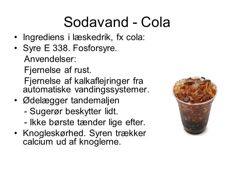 Sodavand - Cola Ingrediens i læskedrik, fx cola: