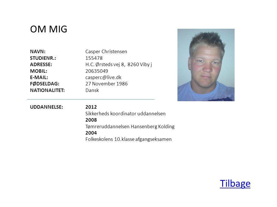 OM MIG Tilbage NAVN: Casper Christensen STUDIENR.: 155478