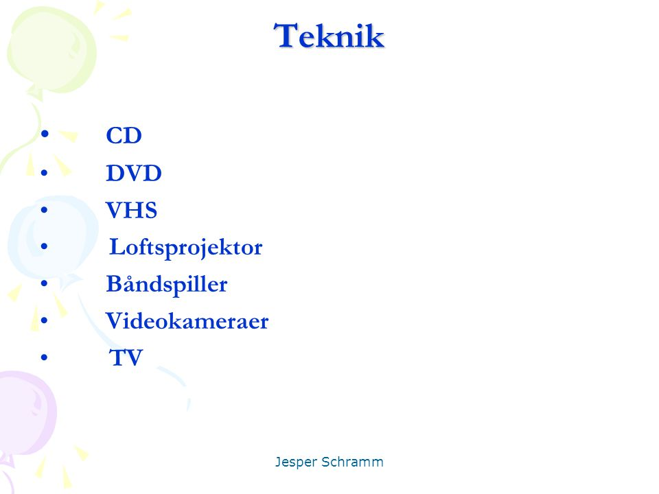 Teknik CD DVD VHS Loftsprojektor Båndspiller Videokameraer TV