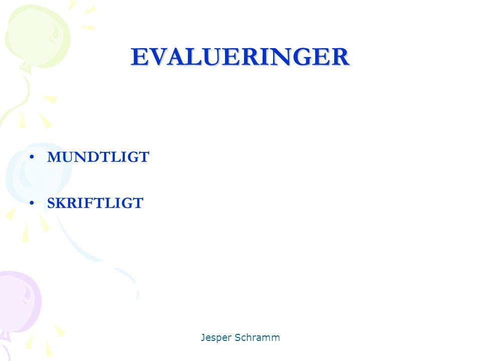 EVALUERINGER MUNDTLIGT SKRIFTLIGT Jesper Schramm