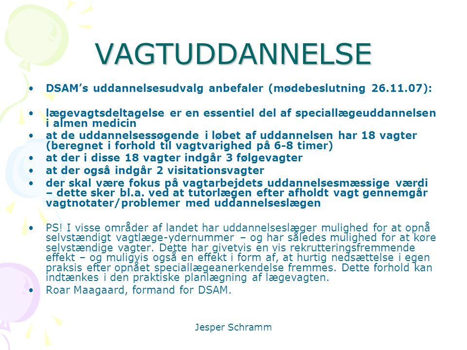 VAGTUDDANNELSE DSAM's uddannelsesudvalg anbefaler (mødebeslutning 26.11.07):
