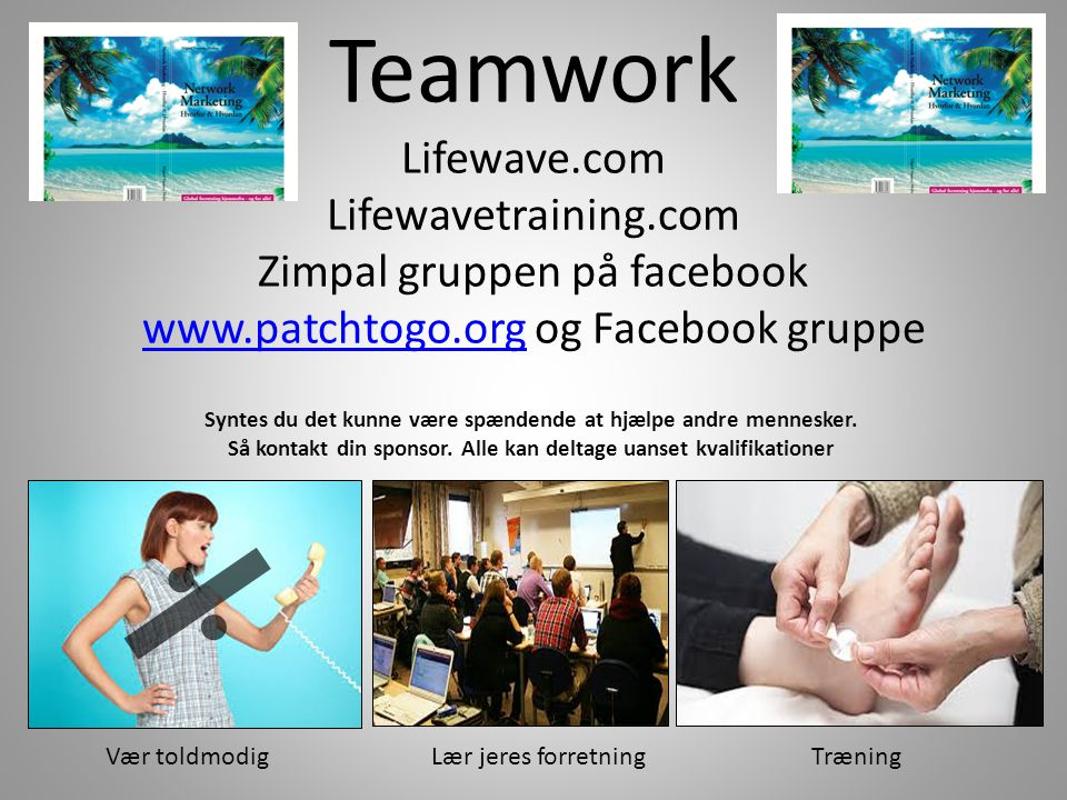 Teamwork Lifewave.com Lifewavetraining.com Zimpal gruppen på facebook