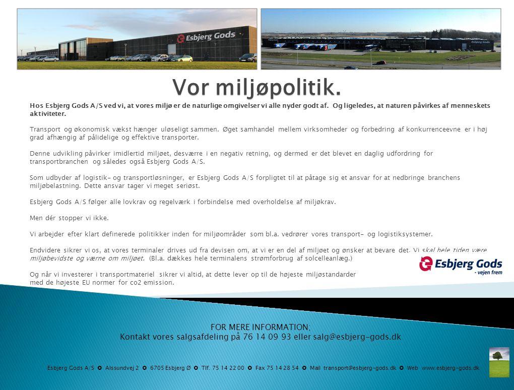 Kontakt vores salgsafdeling på 76 14 09 93 eller salg@esbjerg-gods.dk