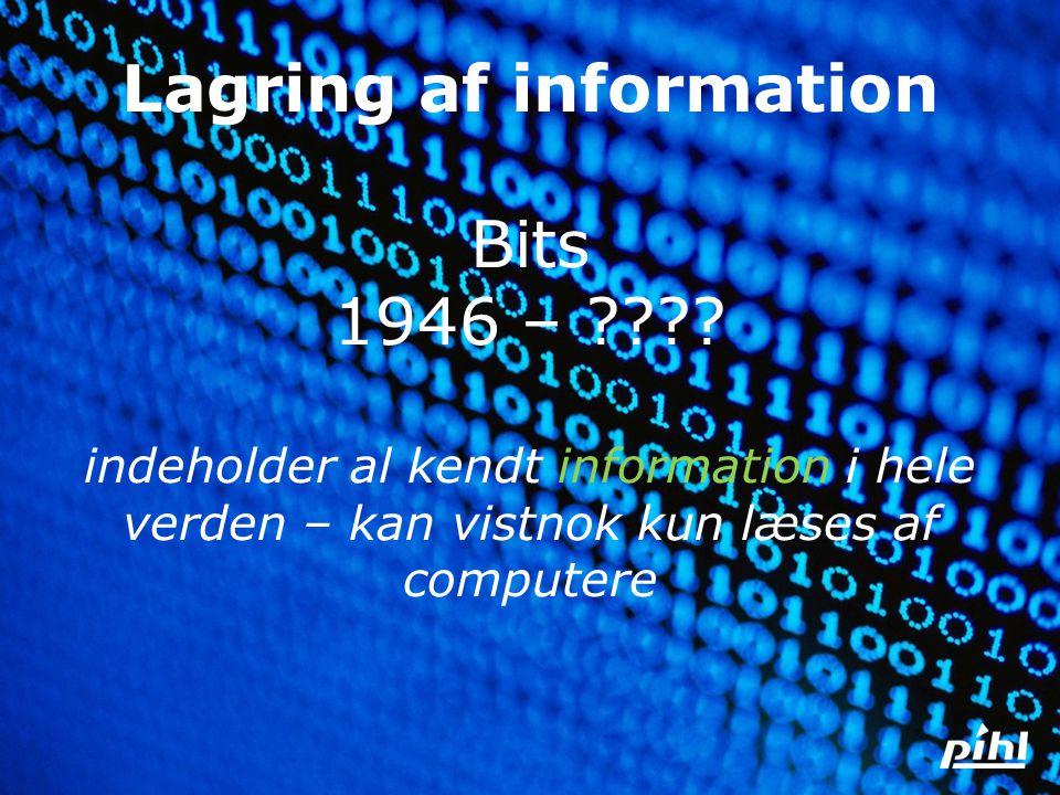 Lagring af information Bits 1946 –