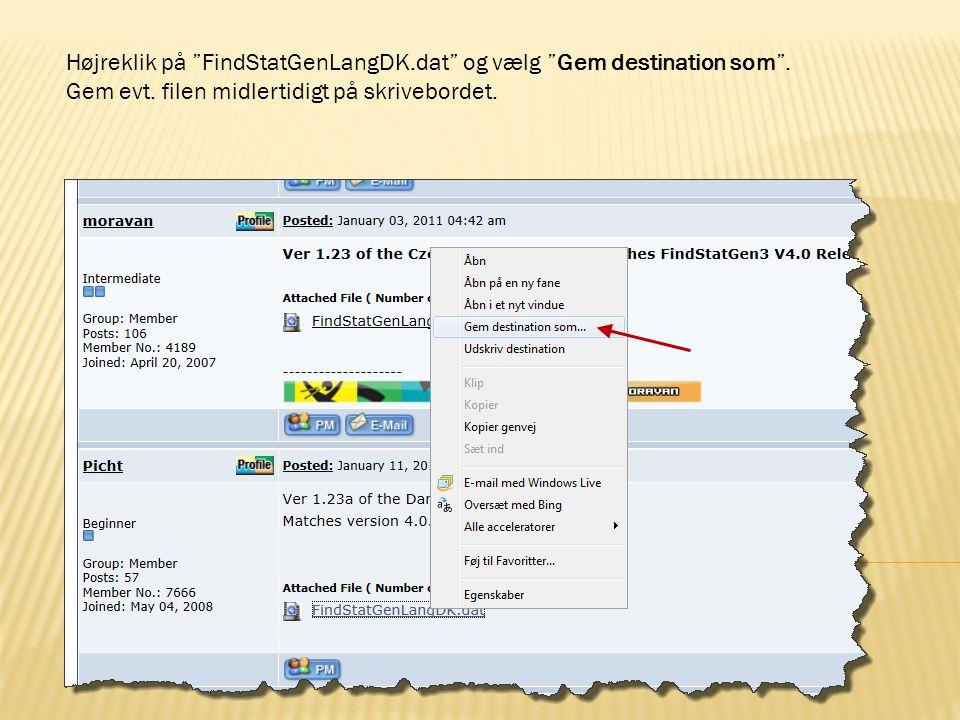 Højreklik på FindStatGenLangDK.dat og vælg Gem destination som .