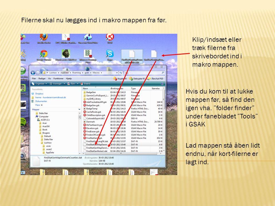 Filerne skal nu lægges ind i makro mappen fra før.