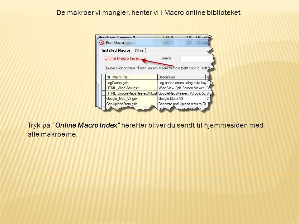 De makroer vi mangler, henter vi i Macro online biblioteket