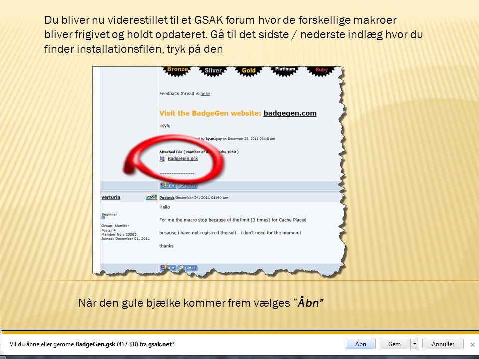 Du bliver nu viderestillet til et GSAK forum hvor de forskellige makroer bliver frigivet og holdt opdateret. Gå til det sidste / nederste indlæg hvor du finder installationsfilen, tryk på den