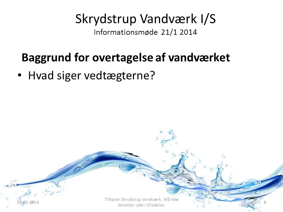 Tilhører Skrydstrup Vandværk. Må ikke benyttes uden tilladelse.