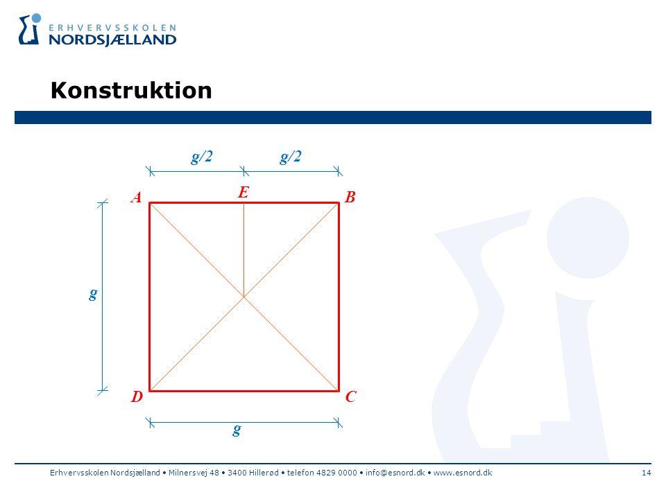 Konstruktion g/2 E A B g D C g