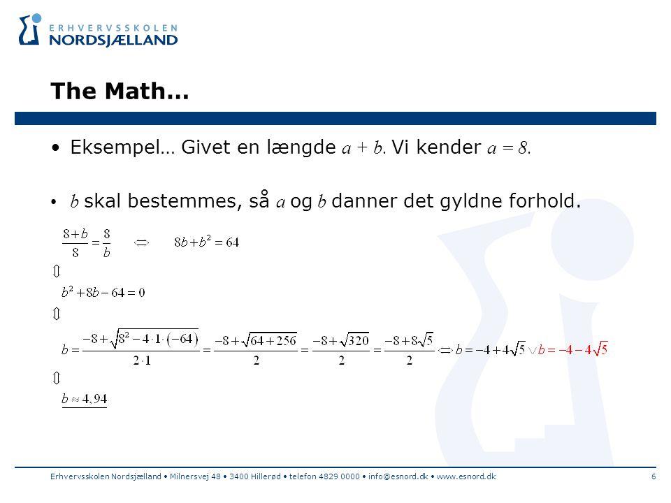 The Math… Eksempel… Givet en længde a + b. Vi kender a = 8.