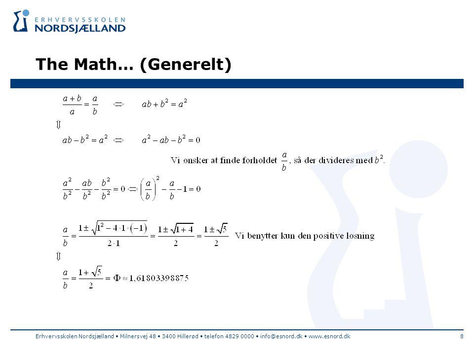 The Math… (Generelt) Erhvervsskolen Nordsjælland • Milnersvej 48 • 3400 Hillerød • telefon 4829 0000 • info@esnord.dk • www.esnord.dk.