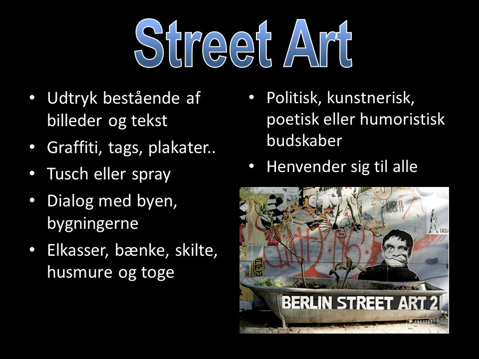 Street Art Udtryk bestående af billeder og tekst