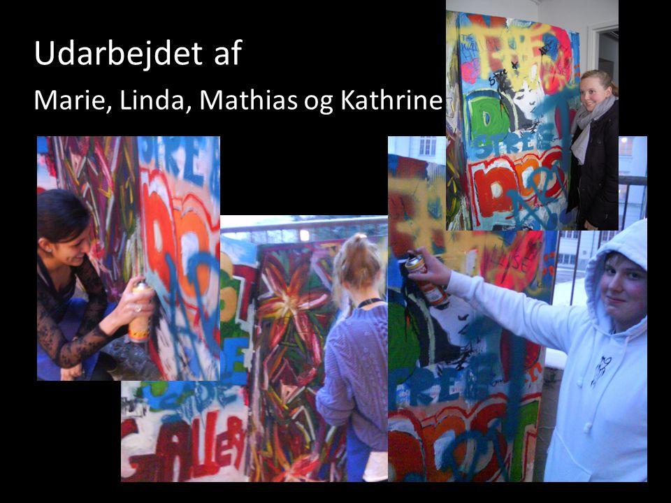 Udarbejdet af Marie, Linda, Mathias og Kathrine