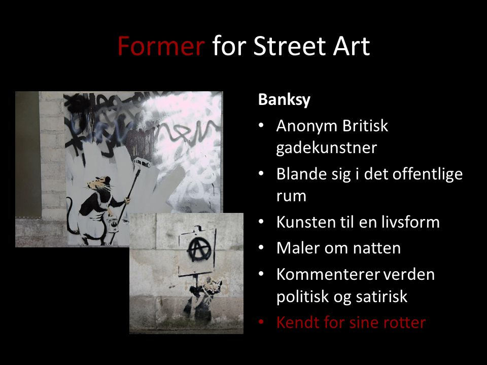 Former for Street Art Banksy Anonym Britisk gadekunstner