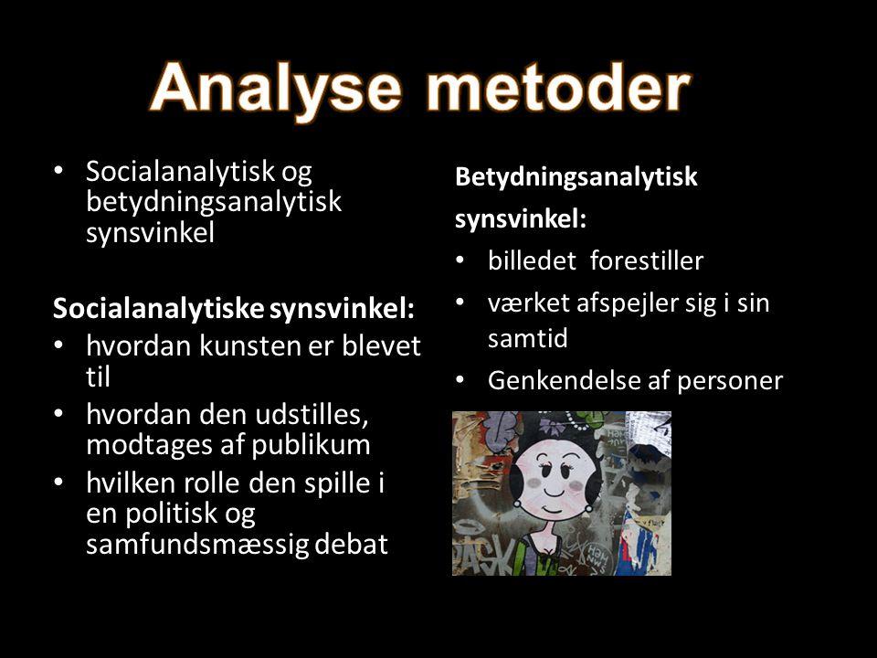 Analyse metoder Socialanalytisk og betydningsanalytisk synsvinkel