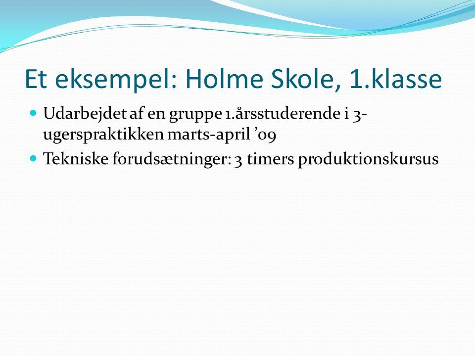 Et eksempel: Holme Skole, 1.klasse