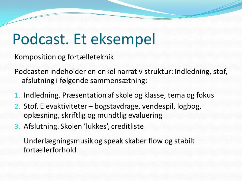 Podcast. Et eksempel Komposition og fortælleteknik