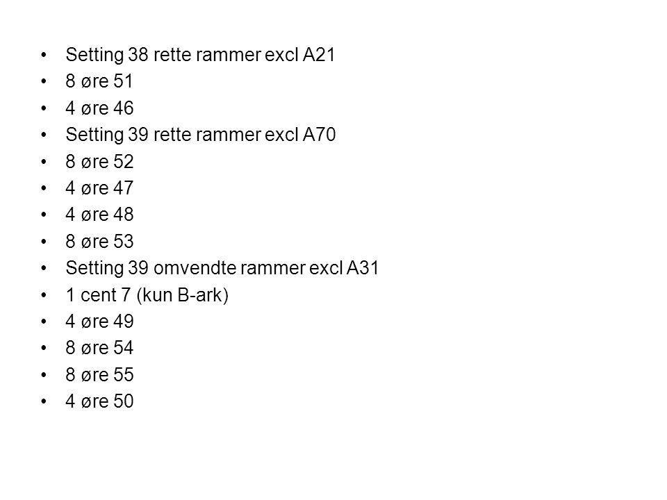 Setting 38 rette rammer excl A21