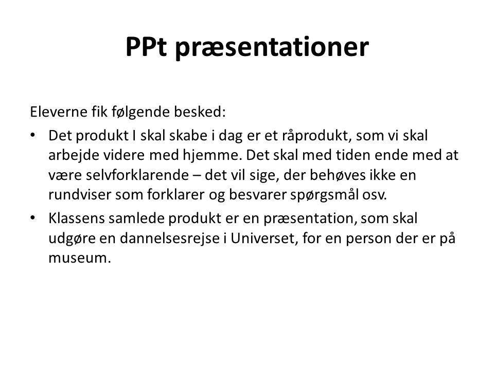 PPt præsentationer Eleverne fik følgende besked: