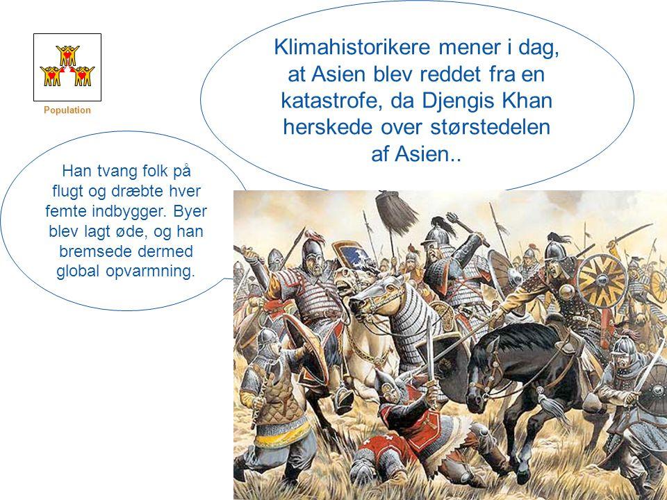 Klimahistorikere mener i dag, at Asien blev reddet fra en katastrofe, da Djengis Khan herskede over størstedelen af Asien..