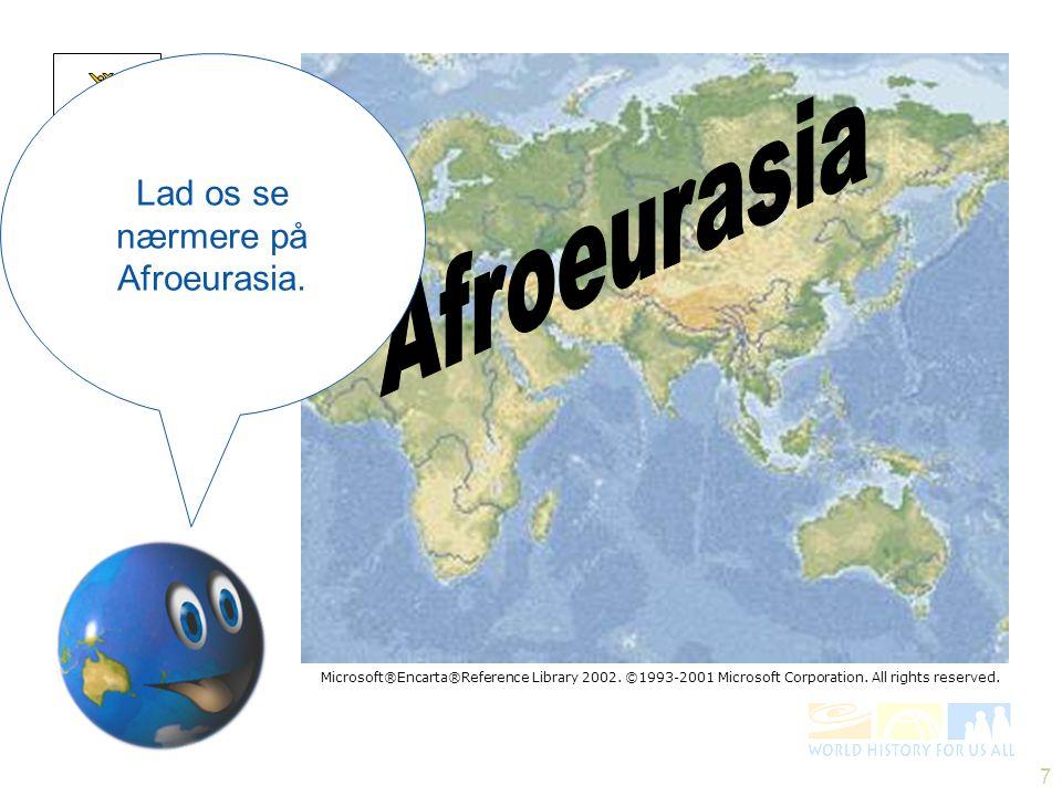 Lad os se nærmere på Afroeurasia.