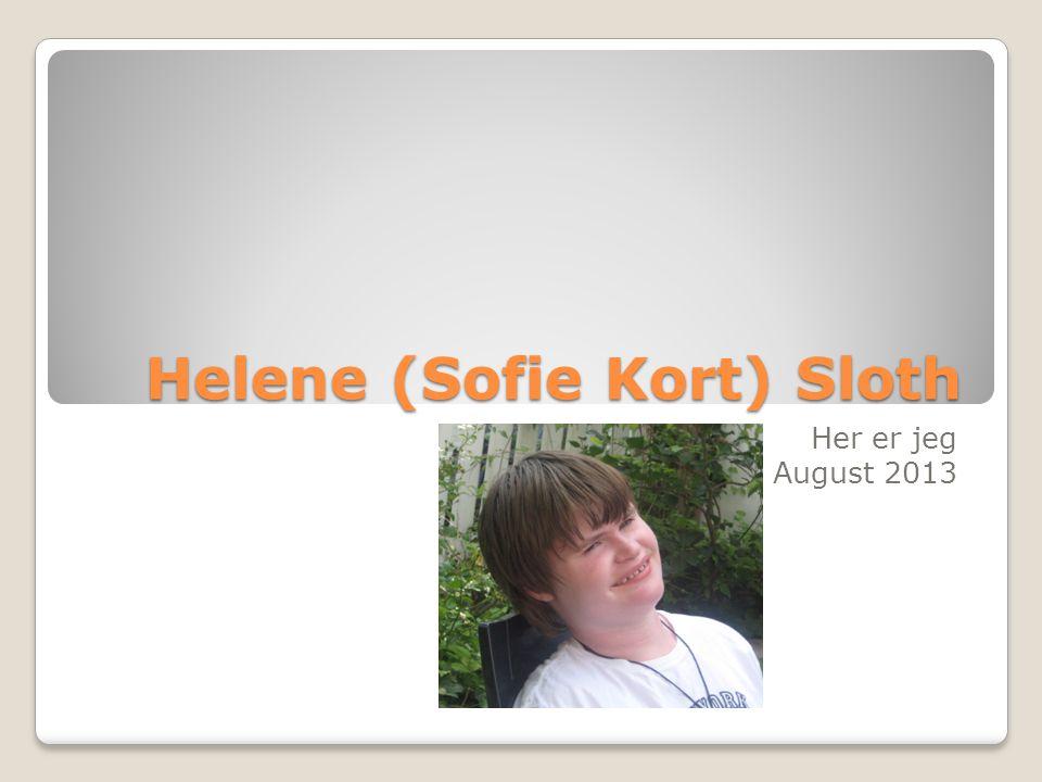 Helene (Sofie Kort) Sloth