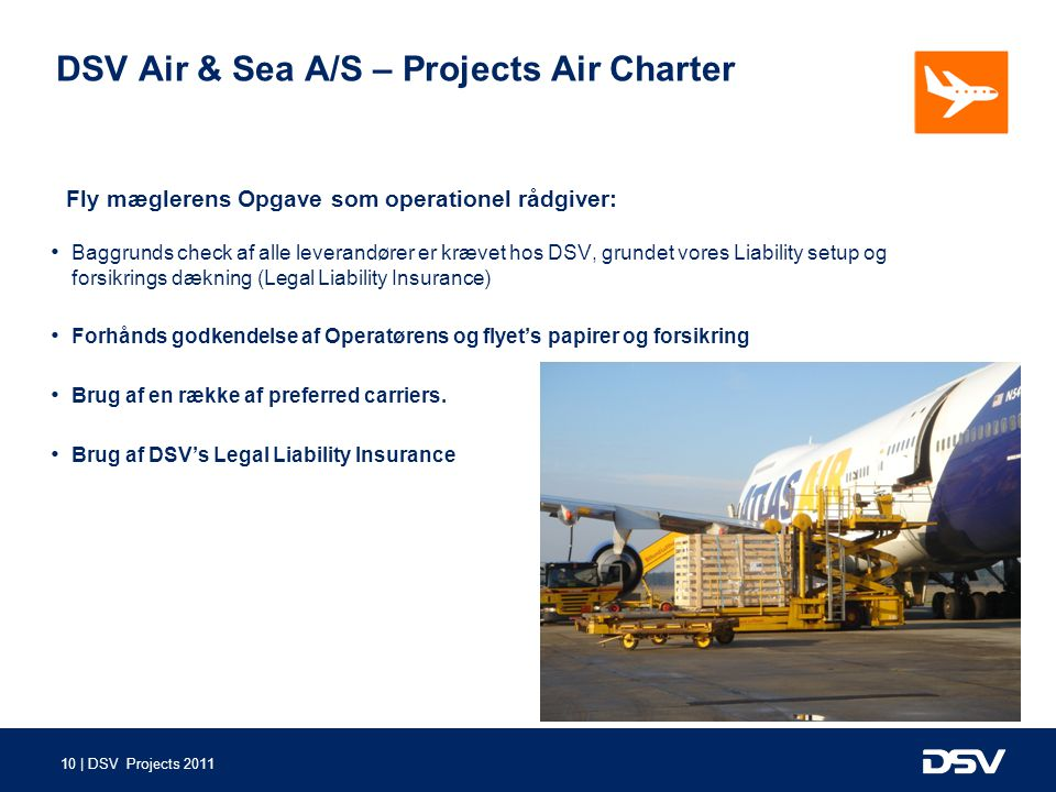 DSV Air & Sea A/S – Projects Air Charter Fly mæglerens Opgave som operationel rådgiver: