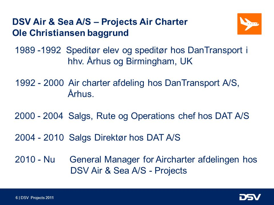 DSV Air & Sea A/S – Projects Air Charter Ole Christiansen baggrund