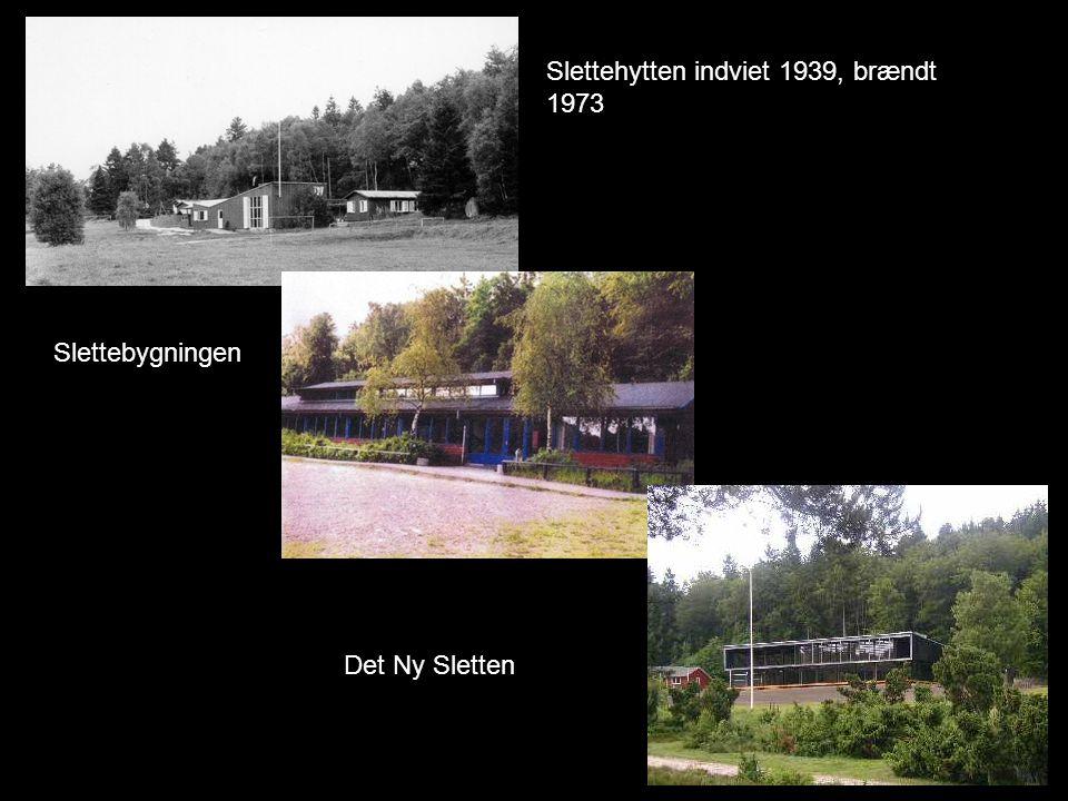 Slettehytten indviet 1939, brændt 1973