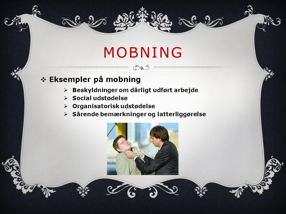 Mobning Eksempler på mobning Beskyldninger om dårligt udført arbejde