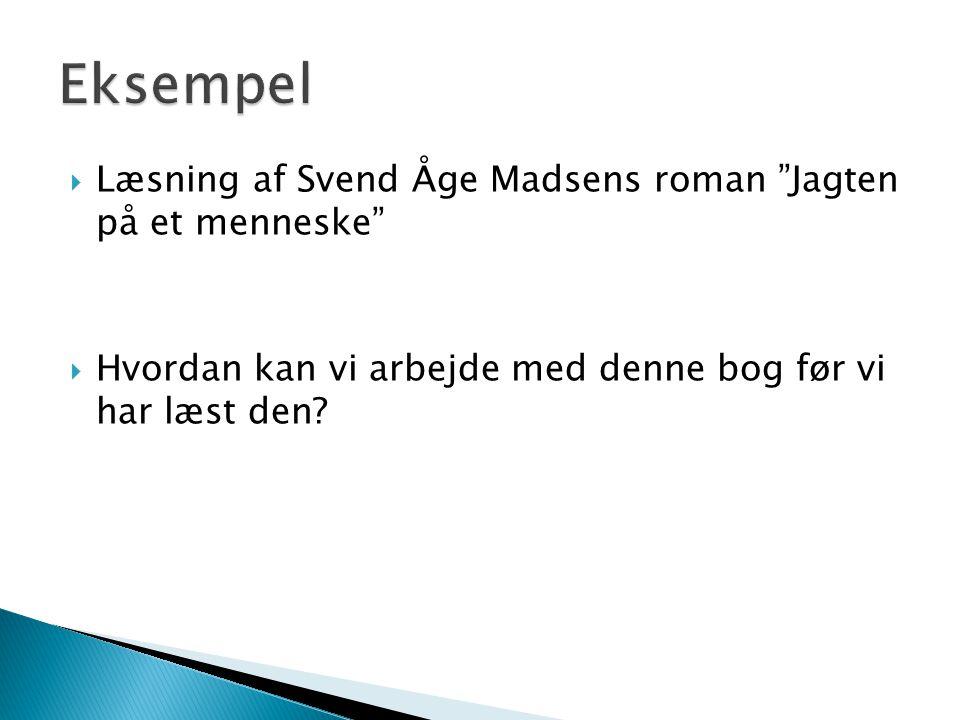 Eksempel Læsning af Svend Åge Madsens roman Jagten på et menneske