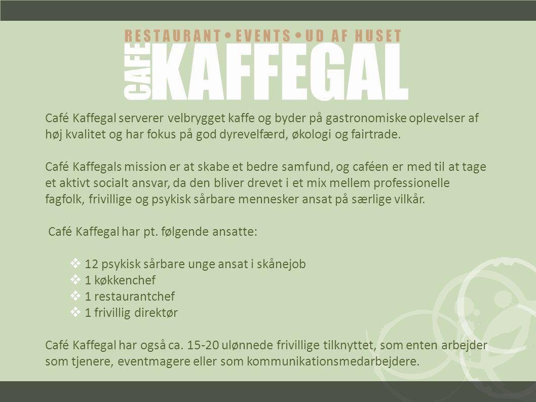 Café Kaffegal serverer velbrygget kaffe og byder på gastronomiske oplevelser af høj kvalitet og har fokus på god dyrevelfærd, økologi og fairtrade.