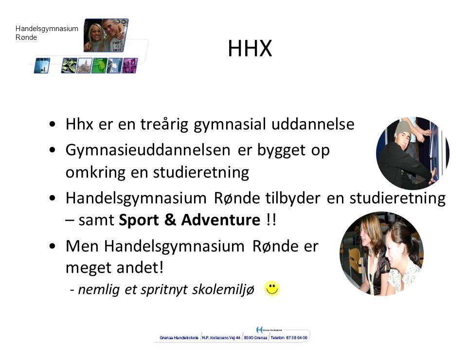 HHX Hhx er en treårig gymnasial uddannelse