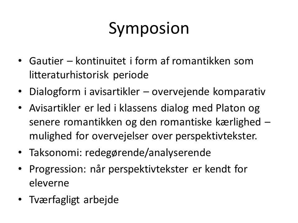 Symposion Gautier – kontinuitet i form af romantikken som litteraturhistorisk periode. Dialogform i avisartikler – overvejende komparativ.