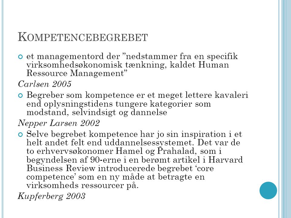 Kompetencebegrebet et managementord der nedstammer fra en specifik virksomhedsøkonomisk tænkning, kaldet Human Ressource Management