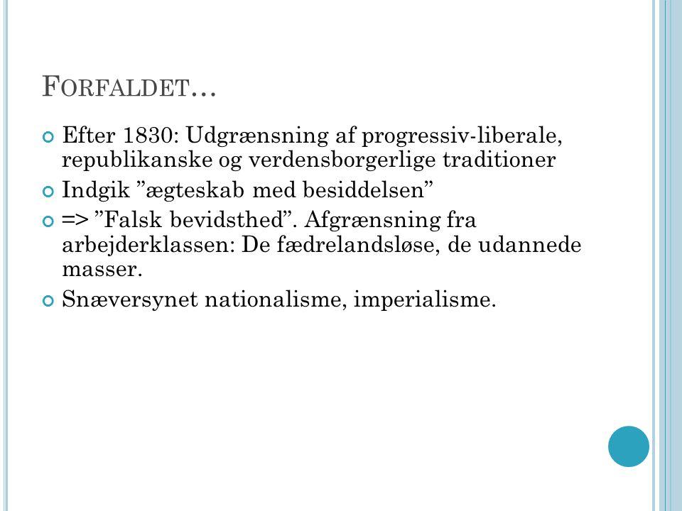 Forfaldet… Efter 1830: Udgrænsning af progressiv-liberale, republikanske og verdensborgerlige traditioner.