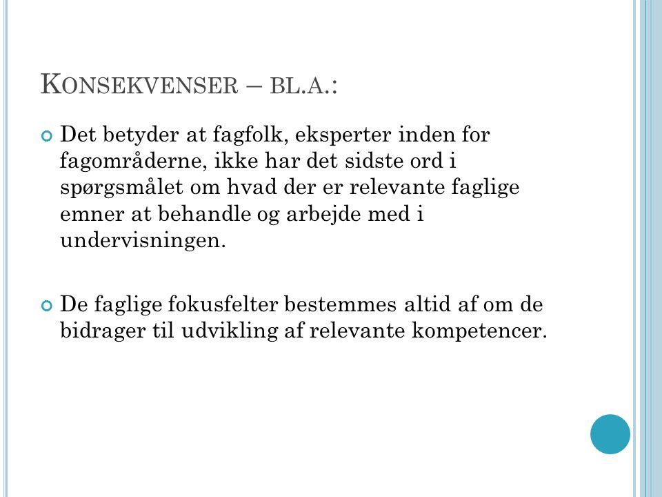 Konsekvenser – bl.a.: