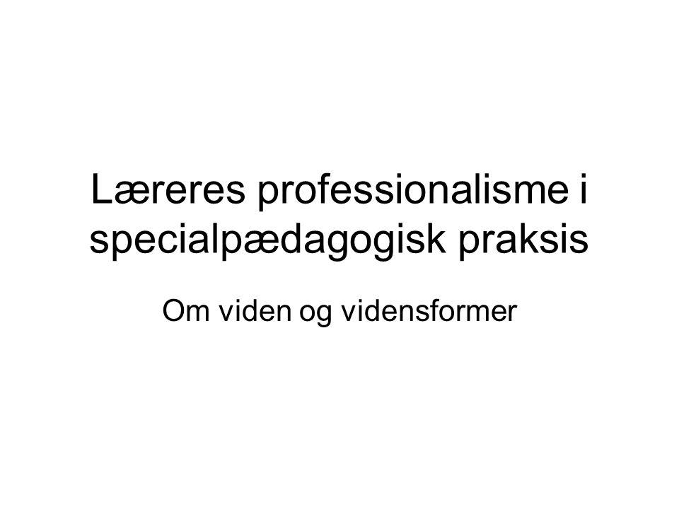 Læreres professionalisme i specialpædagogisk praksis