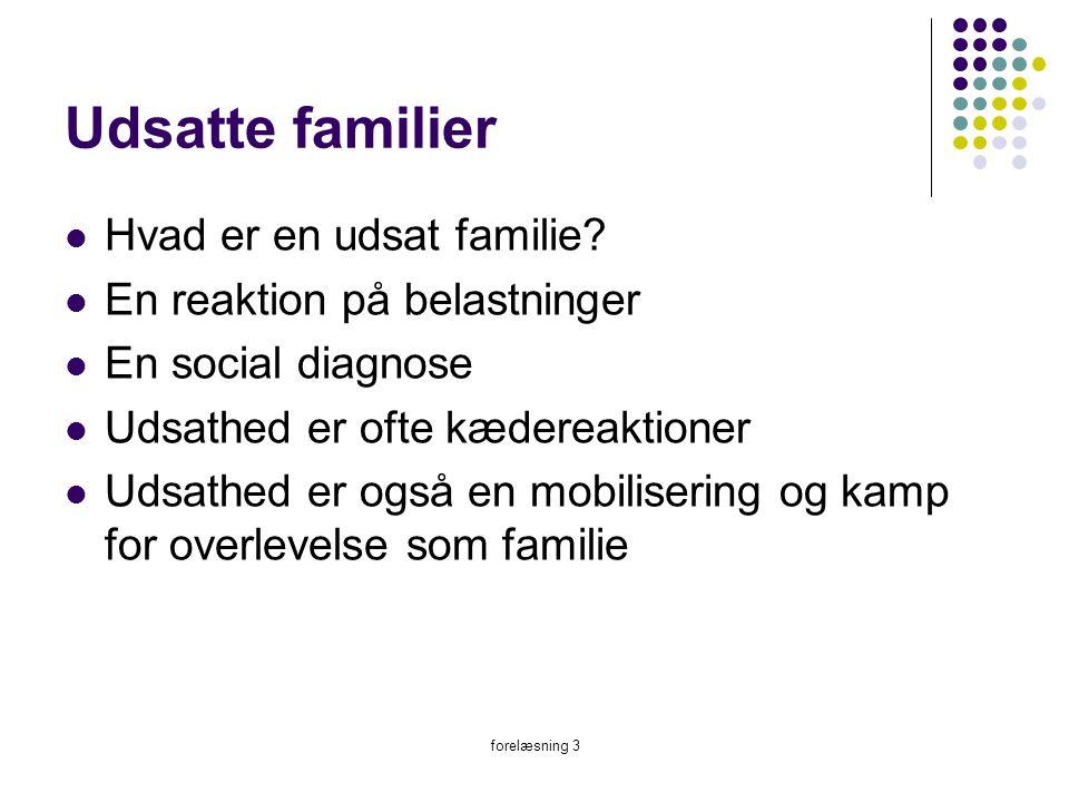Udsatte familier Hvad er en udsat familie En reaktion på belastninger