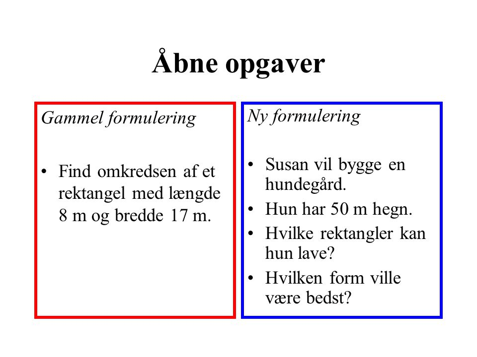 Åbne opgaver Gammel formulering